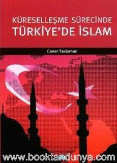 Caner Taslaman - Küreselleşme Sürecinde Türkiye'de İslam
