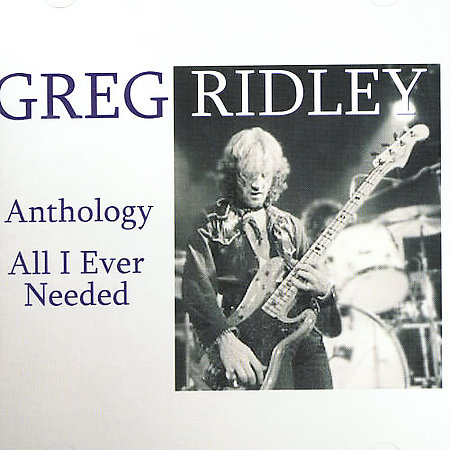 Only Good Song: Greg Ridley - Anthology - All I Ever Needed