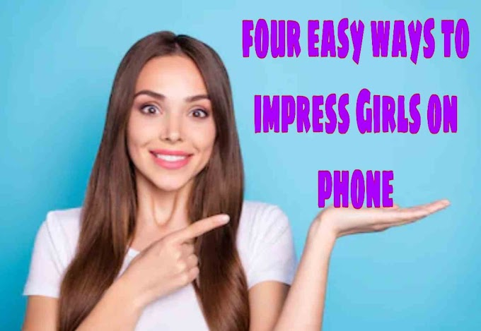 Four best ways to How to impress Girls while talking on phone