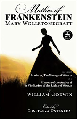 Mary Wollstonecraft, The Wrongs of Woman, memoirs, Mother of Frankenstein, history,