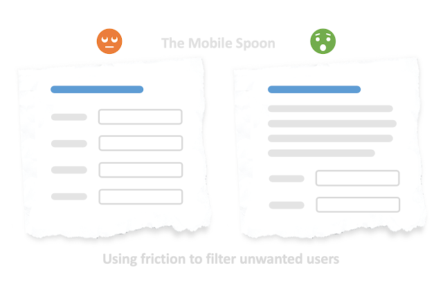Using friction in UX to filter out unwanted users - the mobile spoon