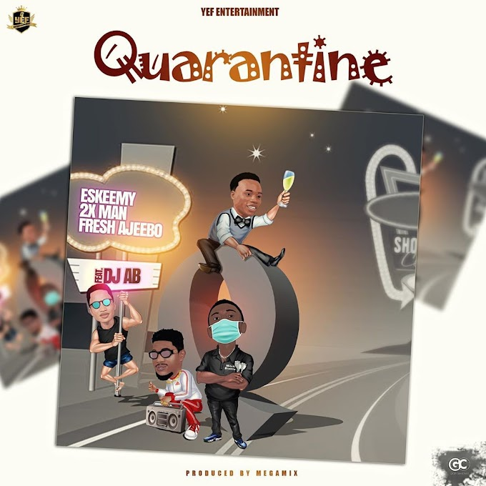 VIDEO : Quarantine (cypher) Eskeemy, 2x-man, fresh ajeebo Ft Dj ab.
