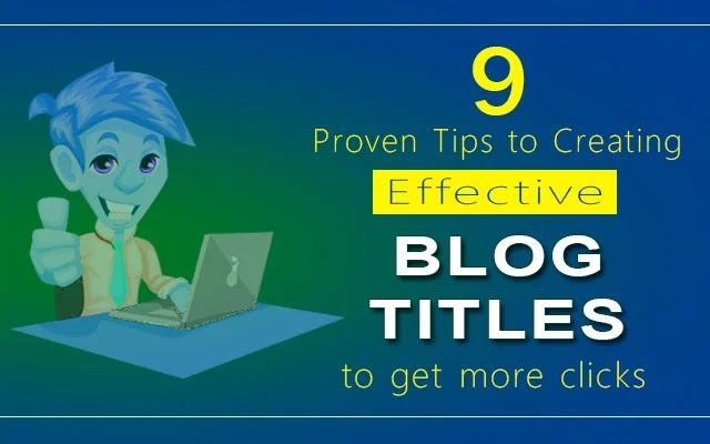 Create Effective Blog Titles in Just 9 Simple Steps