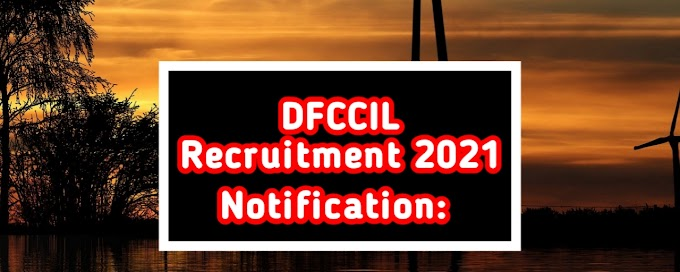 DFCCIL (Dedicated Freight Corridor Corporation of India Limited) Recruitment 2021): Interested candidates can apply Online for J.r Executive, Executive and Jr. Manager Posts vacany: 1074, graduates or diploma holders can apply.