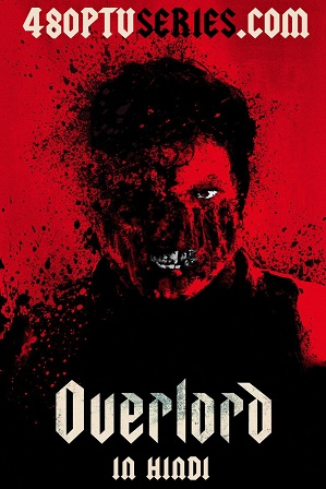 Download Overlord (2018) 1GB Full Hindi Dual Audio Movie Download 720p Bluray Free Watch Online Full Movie Download Worldfree4u 9xmovies