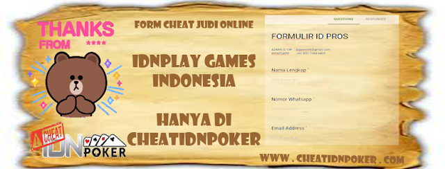 Form Cheat Judi Online IDNPLAY Games Indonesia Hanya Di CHEATIDNPOKER