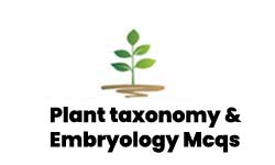 Plant taxonomy and embryology Mcqs With Answers