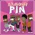 B3 Money - Pin (Download Mp3)