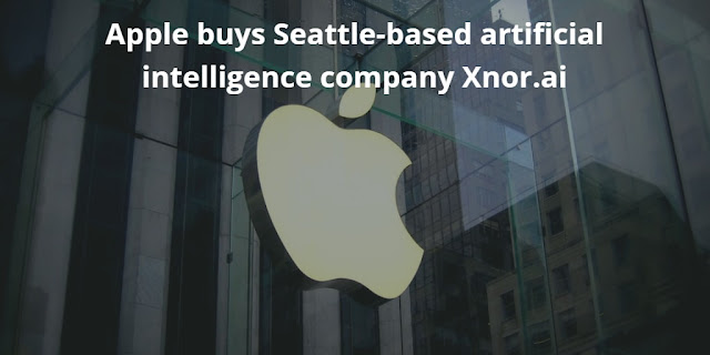 Apple buys Seattle-based artificial intelligence company Xnor.ai