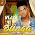 Music: Blaze - Bunga (Prod. SmoothKiss)@blazeyblaze1 @Godwindablaze