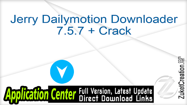 Jerry Dailymotion Downloader 7.5.7 + Crack