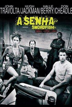 A Senha: Swordfish Torrent - BluRay 720p/1080p Dual Áudio