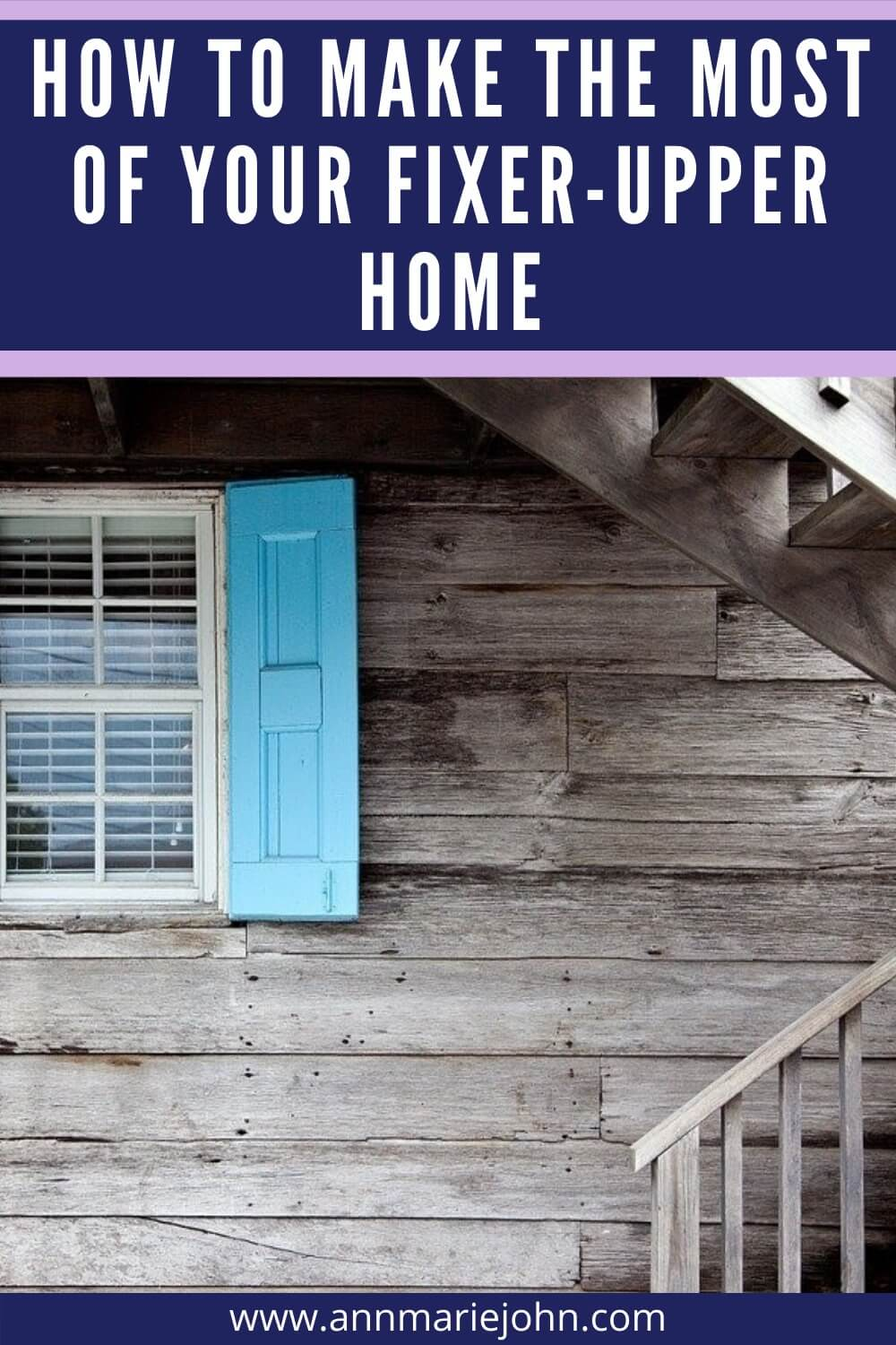 How to Make the Most of Your Fixer-Upper Home