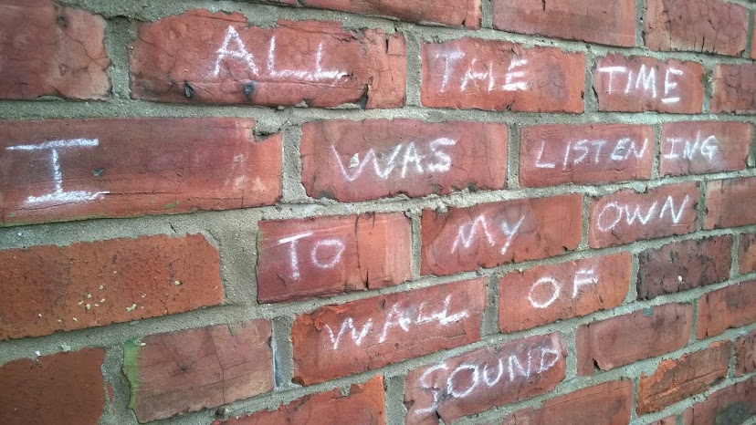 All The Time I Was Listening To My Own Wall of Sound