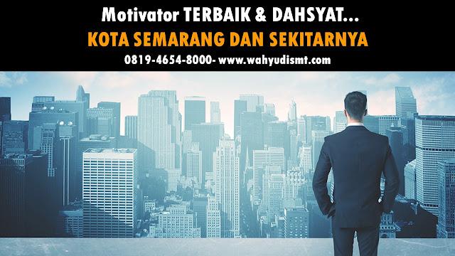 motivator di semarang, motivator kota semarang, motivator semarang, MOTIVATOR DI KOTA SEMARANG TERBAIK DAN TERPERCAYA,