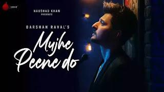 Mujhe Peene Do Song Download