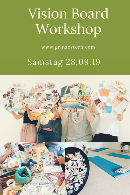 workshop, visionboard, grinestern, shine on, visionboard workshop, mentaltraining, mentalpower, empower, powerful, sei wild frech und wunderbar,