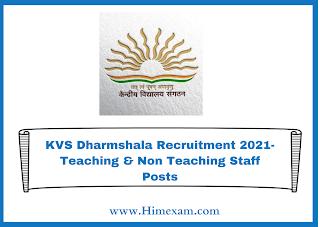 KVS Dharmshala Recruitment 2021- Teaching & Non Teaching Staff Posts