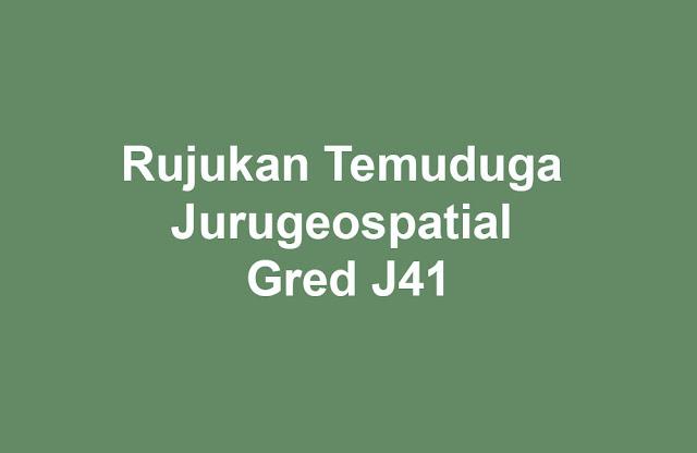 Rujukan Temuduga Jurugeospatial Gred J41