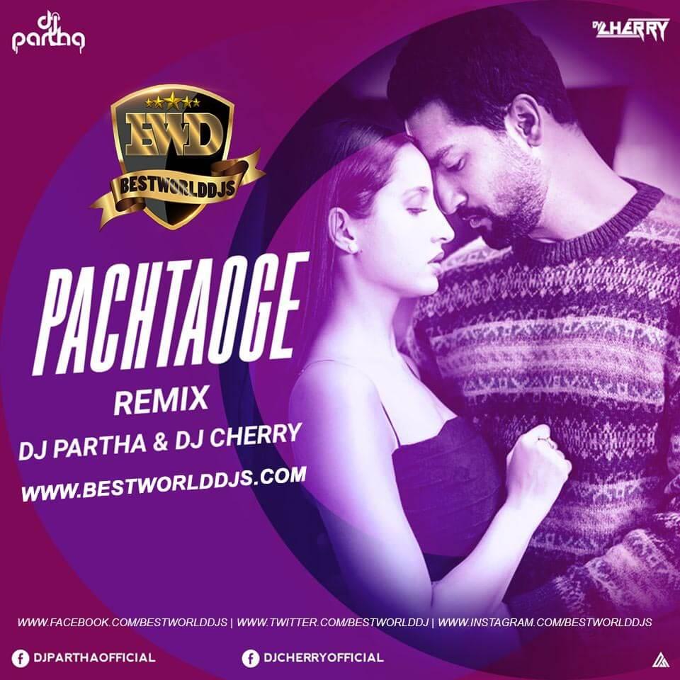 Pachtaoge (Remix) DJ Partha x DJ Cherry
