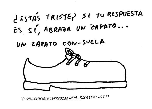 ¿Estás triste? Si tu respuesta es sí, abraza un zapato... un zapato con-suela.