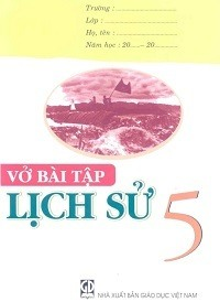 Vở Bài Tập Lịch Sử 5 - Nguyễn Hữu Trí, Trần Viết Lưu