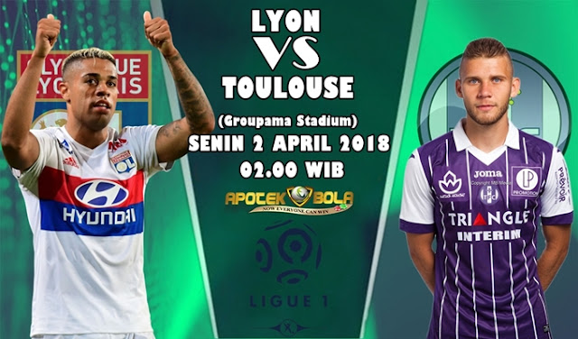 Prediksi Olympique Lyon vs Toulouse 2 April 2018