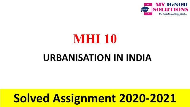 MHI 10 URBANISATION IN INDIA  Solved Assignment 2020-21