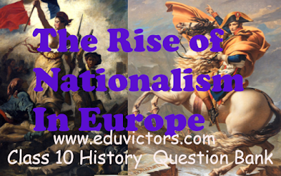 CBSE Class 10 - Social Science - History - The Rise of Nationalism In Europe - Question Bank (2019-20)(#class10SocialScience)(#eduvictors)