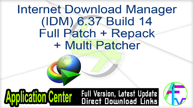 Internet Download Manager (IDM) 6.37 Build 14 Full Patch + Repack + Multi Patcher