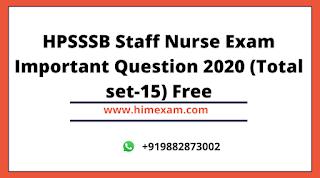 HPSSSB Staff Nurse Exam Important Question 2020 (Total set-15) Free