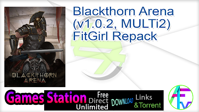 Blackthorn Arena (v1.0.2, MULTi2) FitGirl Repack
