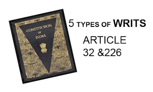 Five Types of Writs - Constitutional Remedies to protect Fundamental Rights - ARTICLE 32 & 226