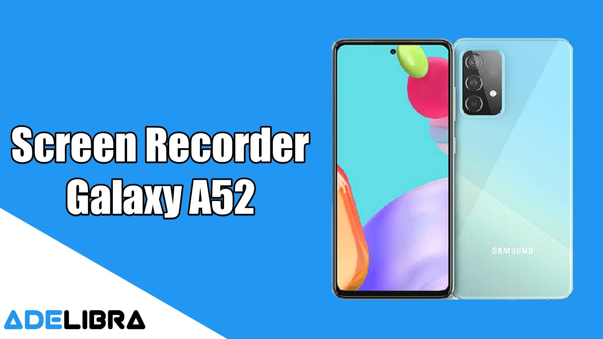 Screen Recorder Samsung Galaxy A52