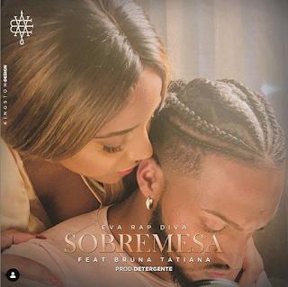 Eva Rapdiva Feat. Bruna Tatiana - Sobremesa (Prod. Detergent ( 2019 ) [DOWNLOAD]