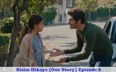 Episode 8 Bizim Hikaye (Our Story) | Full Synopsis
