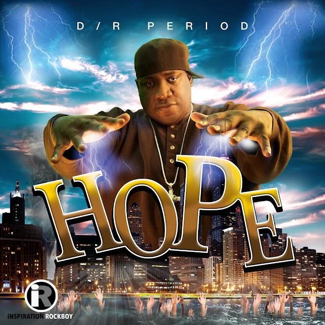 "Legendary Hit Maker D/R Period Releases ""Hope"" Single"