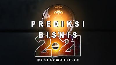 Prediksi Peluang Usaha Bisnis 2021