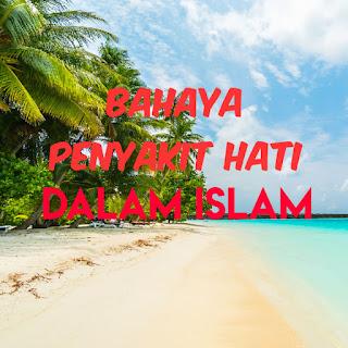 Bahaya penyakit hati dalam islam