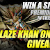 Blaze Khan Online Giveaway, Win A Simple Premium Item (Close)