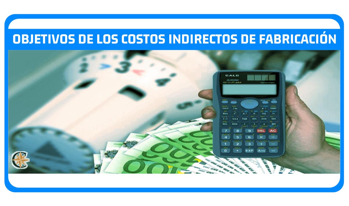 objetivos de los costos indirectos de fabricacion