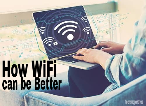 How Wi-Fi Can Be Better and Choose the Perfect Wi-Fi Router