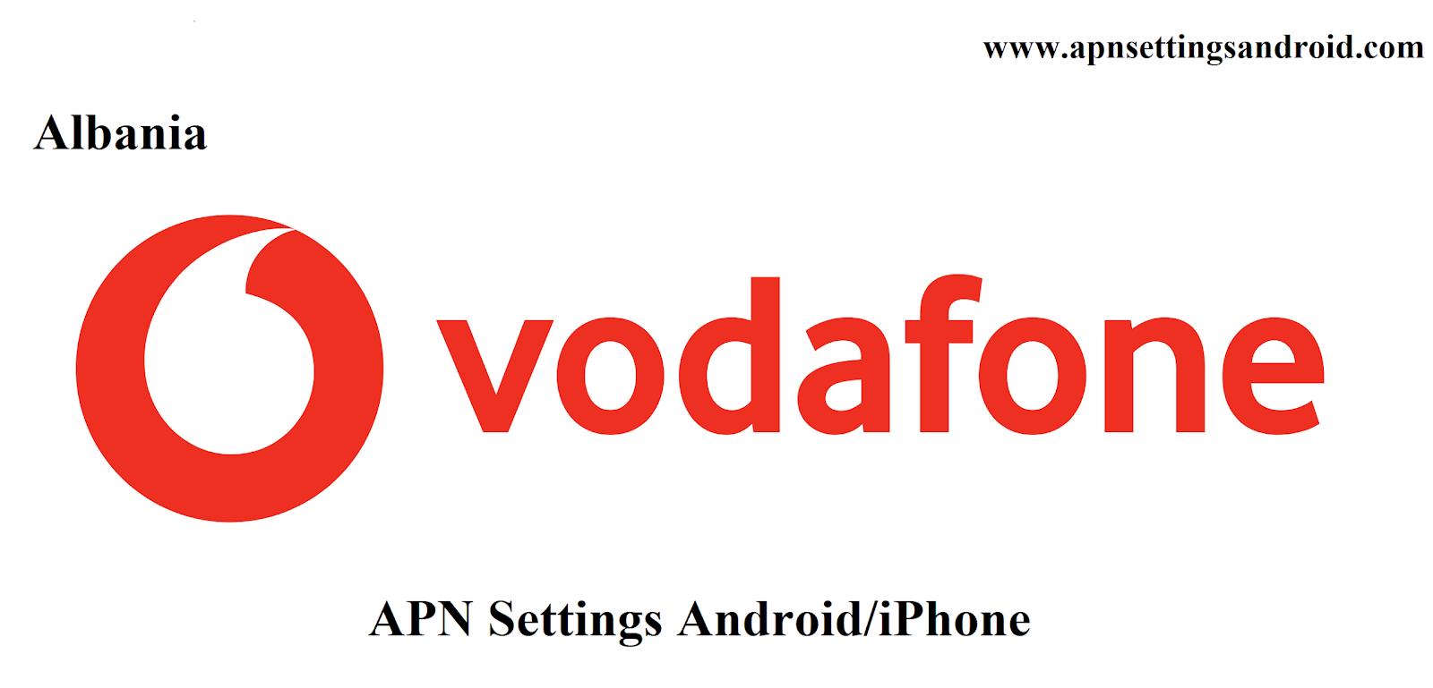 Vodafone Albania APN Settings for Android