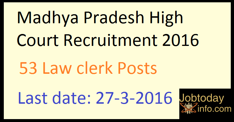 Madhya Pradesh High Court Recruitment 2016 Apply Online for 53 Law clerk Posts www.mphc.gov.in
