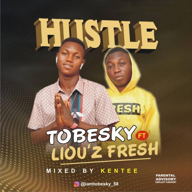 Tobesky ft Liou'z Fresh - Hustle