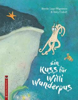 Ein Kuss für Willi Wunderpus ; Henrike Lippa-Wagenmann ; Edition Pastorplatz