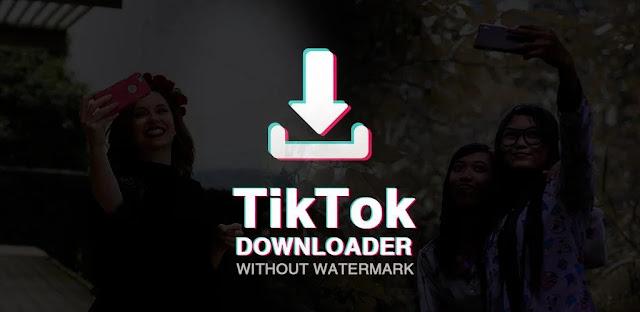 تنزيل Video Downloader for TikTok - No Watermark   برنامج تنزيل فيديو TikTok لنظام الاندرويد