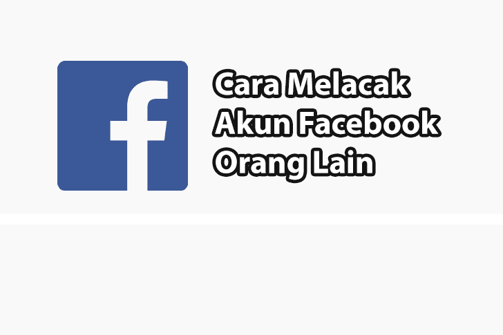 Cara Melacak Akun FB (Facebook) Dengan Mudah