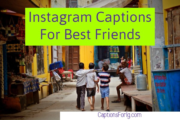 Captions-For-Best-Friends