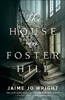 https://www.goodreads.com/book/show/35015616-the-house-on-foster-hill